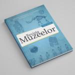 Revista Muzeelor – Volumul 1 / 2014 – Studii și proiecte muzeale