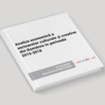 Analiza economică a sectoarelor culturale și creative din România în perioada 2015-2018
