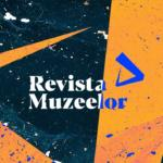Call for Papers Revista Muzeelor nr.1/2020 și nr.1/2021